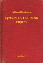 Egotism; or, The Bosom Serpent E-KÖNYV