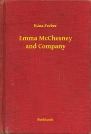 Ferber Edna - Emma McChesney and Company E-KÖNYV