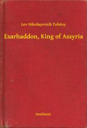 Esarhaddon, King of Assyria E-KÖNYV