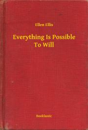 Ellis Ellen - Everything Is Possible To Will E-KÖNYV