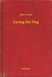 Verne Jules - Facing the Flag E-KÖNYV