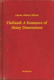 Abbott Edwin Abbott - Flatland: A Romance of Many Dimensions E-KÖNYV