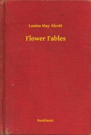 Alcott Louisa May - Flower Fables E-KÖNYV