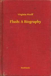 Woolf Virginia - Flush: A Biography E-KÖNYV