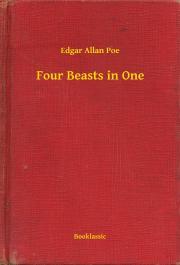 Poe Edgar Allan - Four Beasts in One E-KÖNYV