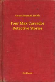 Smith Ernest Bramah - Four Max Carrados Detective Stories E-KÖNYV