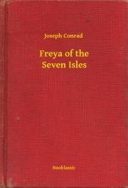 Conrad Joseph - Freya of the Seven Isles E-KÖNYV