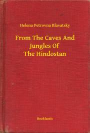 Blavatsky Helena Petrovna - From The Caves And Jungles Of The Hindostan E-KÖNYV