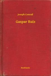 Conrad Joseph - Gaspar Ruiz E-KÖNYV