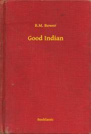 Bower B. M. - Good Indian E-KÖNYV