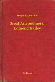 Great Astronomers:  Edmond Halley E-KÖNYV