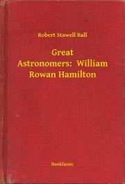 Great Astronomers:  William Rowan Hamilton E-KÖNYV