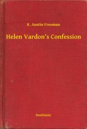 Freeman R. Austin - Helen Vardon's Confession E-KÖNYV