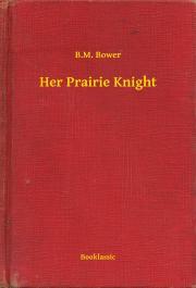 Bower B. M. - Her Prairie Knight E-KÖNYV