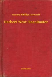 Lovecraft Howard Phillips - Herbert West: Reanimator E-KÖNYV
