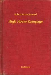 Howard Robert Ervin - High Horse Rampage E-KÖNYV