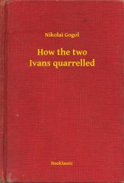 How the two Ivans quarrelled E-KÖNYV