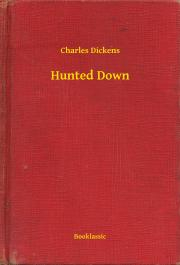 Dickens Charles - Hunted Down E-KÖNYV