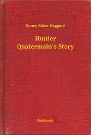 Haggard Henry Rider - Hunter Quatermain's Story E-KÖNYV