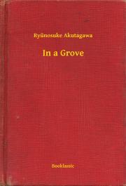 Akutagawa Ryūnosuke - In a Grove E-KÖNYV