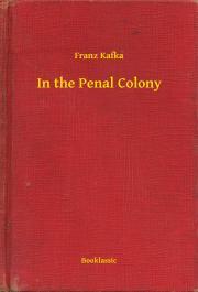 Kafka Franz - In the Penal Colony E-KÖNYV