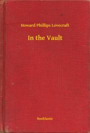 Lovecraft Howard Phillips - In the Vault E-KÖNYV