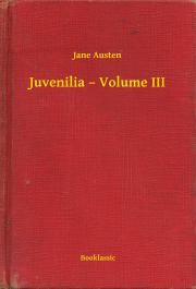 Austen Jane - Juvenilia – Volume III E-KÖNYV