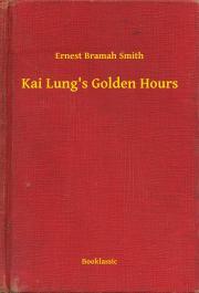 Smith Ernest Bramah - Kai Lung's Golden Hours E-KÖNYV