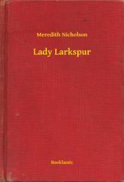 Nicholson Meredith - Lady Larkspur E-KÖNYV
