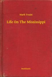 Twain Mark - Life On The Mississippi E-KÖNYV