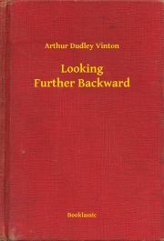 Vinton Arthur Dudley - Looking Further Backward E-KÖNYV