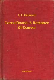 Blackmore R. D. - Lorna Doone: A Romance Of Exmoor E-KÖNYV