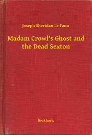 Madam Crowl's Ghost and the Dead Sexton E-KÖNYV