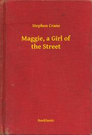 Crane Stephen - Maggie, a Girl of the Street E-KÖNYV