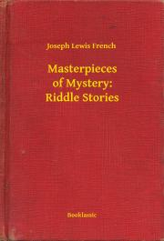 French Joseph Lewis - Masterpieces of Mystery: Riddle Stories E-KÖNYV
