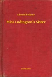 Miss Ludington's Sister E-KÖNYV