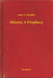 Bradley Mary E. - Mizora: A Prophecy E-KÖNYV