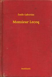 Gaboriau Émile - Monsieur Lecoq E-KÖNYV