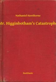 Hawthorne Nathaniel - Mr. Higginbotham's Catastrophe E-KÖNYV