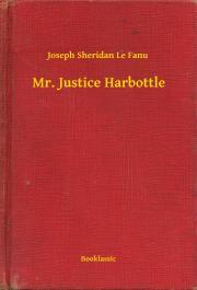 Sheridan Le Fanu Joseph - Mr. Justice Harbottle E-KÖNYV