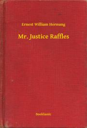 Hornung Ernest William - Mr. Justice Raffles E-KÖNYV