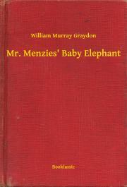 Graydon William Murray - Mr. Menzies' Baby Elephant E-KÖNYV