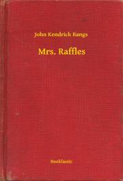 Bangs John Kendrick - Mrs. Raffles E-KÖNYV