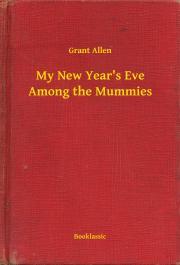 My New Year's Eve Among the Mummies E-KÖNYV