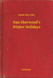Carr Annie Roe - Nan Sherwood's Winter Holidays E-KÖNYV