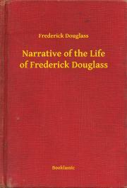 Douglass Frederick - Narrative of the Life of Frederick Douglass E-KÖNYV