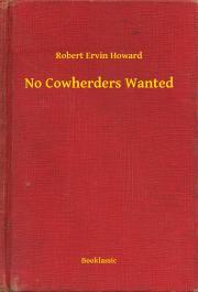 Howard Robert Ervin - No Cowherders Wanted E-KÖNYV