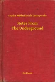 Dostoyevsky Fyodor Mikhailovich - Notes From The Underground E-KÖNYV