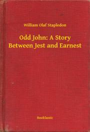 Odd John: A Story Between Jest and Earnest E-KÖNYV