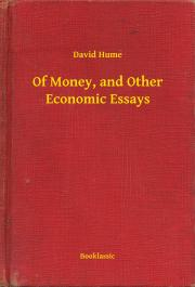 Of Money, and Other Economic Essays E-KÖNYV